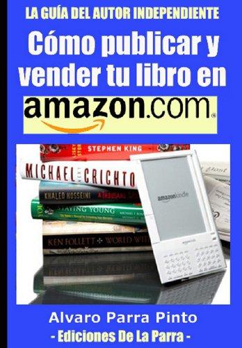 Cómo publicar y vender tu libro en Amazon (Serie Publica tu libro...