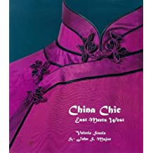 China Chic: East Meets West by Ms. Valerie Steele (1999-02-08)