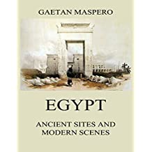 Egypt: Ancient Sites and Modern Scenes (English Edition)