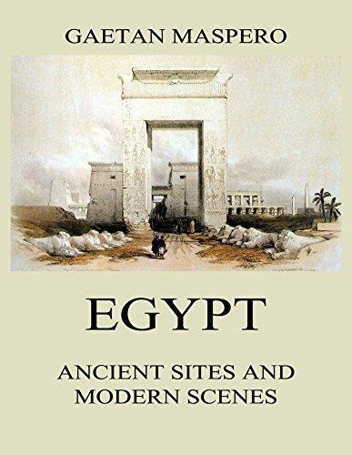 Egypt: Ancient Sites and Modern Scenes (English Edition) Modernen ägyptischen Geschichte