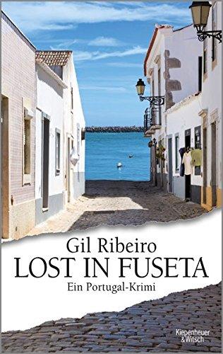 Buchseite und Rezensionen zu 'Lost in Fuseta: Ein Portugal-Krimi' von Gil Ribeiro