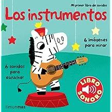 Los instrumentos. Mi primer libro de sonidos (Libros con sonido)