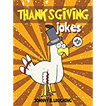 Thanksgiving Jokes: Funny Thanksgiving Jokes and Riddles for Kids (English Edition)