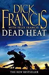 Dead Heat: Horse Racing Thriller (Francis Thriller) by Dick Francis (2007-09-06)