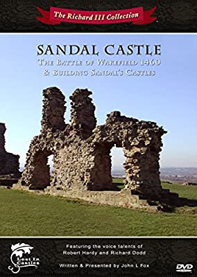 The Richard III Collection - Sandal Castle: The Battle of Wakefield 1460 / Building Sandal's Castles