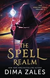 The Spell Realm (The Sorcery Code) (Volume 2) by Dima Zales (2014-06-30)