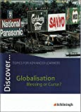 Discover...Topics for Advanced Learners: Discover: Globalisation - Blessing or Curse?: Schülerheft