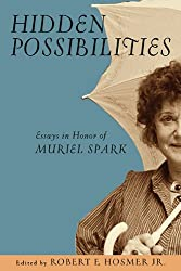 Hidden Possibilities: Essays in Honour of Muriel Spark (Catholic Social Tradition)