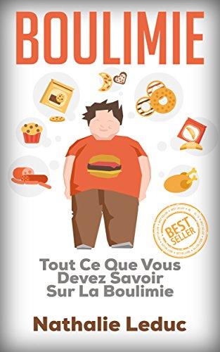 Boulimie: Tout Ce Que Vous Devez Savoir Sur La Boulimie (Boulimie, Anorexie, Trouble Alimentaire, Troubles Alimentaires)
