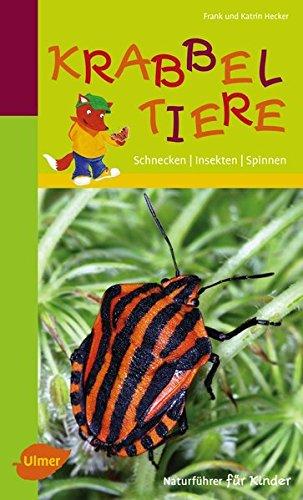 Naturführer für Kinder: Krabbeltiere: Schnecken, Insekten, Spinnen