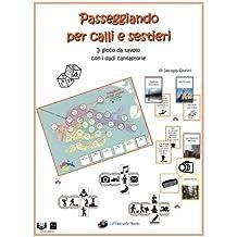 Passeggiando per calli e sestieri - Il gioco da tavolo con i dadi cantastorie: Con tabellone, carte e dadi ritagliabili - A colori