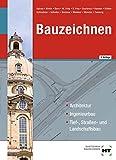 Bauzeichnen: Architektur, Ingenieurbau, Tief-, Straßen- und Landschaftsbau