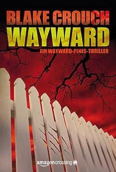 Wayward (Ein Wayward-Pines-Thriller 2) von [Crouch, Blake]