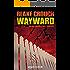 Wayward (Ein Wayward-Pines-Thriller 2)