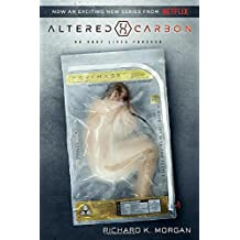 Altered Carbon (Netflix Series Tie-in Edition) (Takeshi Kovacs, Band 1)