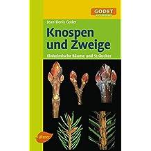 Knospen und Zweige - Einheimische Bäume und Sträucher (GODET Naturführer)