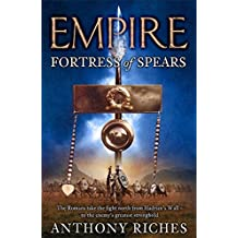 Fortress of Spears: Empire III (Empire series) by Anthony Riches (2011-04-28)