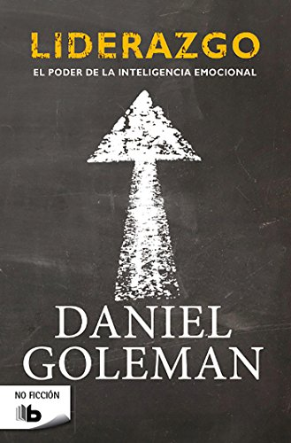 Liderazgo. El poder de la inteligencia emocional (B DE BOLSILLO) por Daniel Goleman