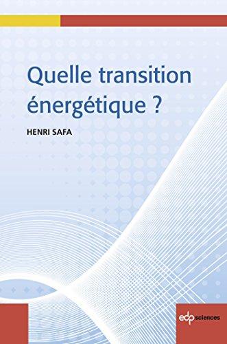 Quelle transition énergétique par Henri Safa