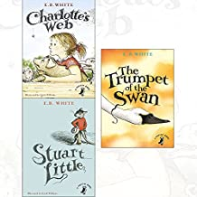 Charlotte's Web, Stuart Little and The Trumpet of the Swan 3 Books Collection Set By E. B. White