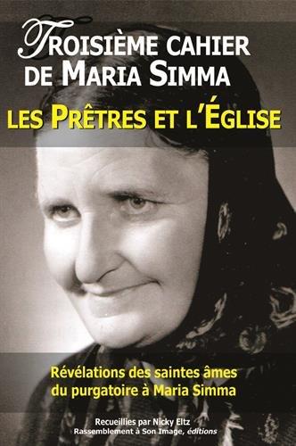Troisième cahier de Maria Simma : Les prêtres et l'église par Maria Simma