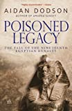 Poisoned Legacy: The Decline and Fall of the Nineteenth Egyptian Dynasty