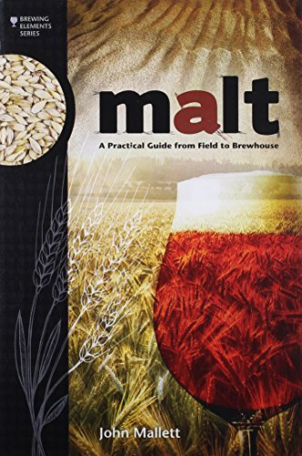 Malt: A Practical Guide from Field to Brewhouse (Brewing Elements) por John Mallett