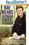 Ray Mears Outdoor Survival Handbook:...