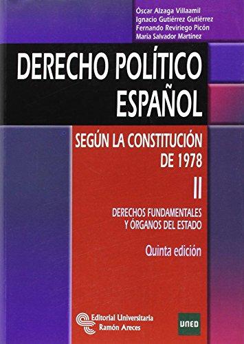 Derecho político español: Según la Constitución de 1978. Tomo II: Derechos fundamentales y órganos del Estado: 2 (Manuales) por Óscar Alzaga Villaamil