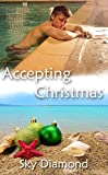 Accepting Christmas by Sky Diamond front cover