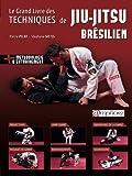 le grand livre des techniques de jiu jitsu br?silien