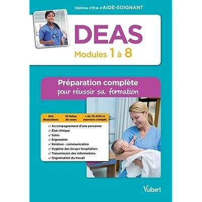 DEAS - Modules 1 à 8 - Préparation complète pour réussir sa formation - Diplôme d'Etat d'Aide-soignant