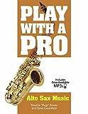Jouer avec un Pro: Alto Saxophone Musique (livre/Audio en Ligne). Partitions, Téléchargements pour saxophone alto...