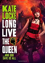 Long Live the Queen (The Immortal Empire) by Kate Locke (2013-11-12)