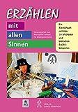 Erzählen mit allen Sinnen: Ein Kreativbuch mit über 50 Methoden und biblischen Erzählbeispielen (Kinder - Gottesdienst - Gemeinde)