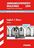Jahrgangsstufentest Realschule Bayern / Englisch 7. Klasse mit MP3-CD 2013: Mit den Original-Tests 2006-2012 mit Lösungen und Basiswissen