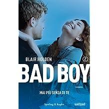 Bad boy 2. Mai più senza di te (Italian Edition)