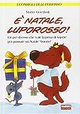 Scarica Libro E Natale Luporosso Ediz illustrata Con gadget (PDF,EPUB,MOBI) Online Italiano Gratis