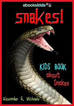 Snakes! A Kids Book About Snakes - Fun Facts & Amazing Pictures About the Python, Anaconda, Viper & More (eBooks Kids Nature 6) Descargar Epub