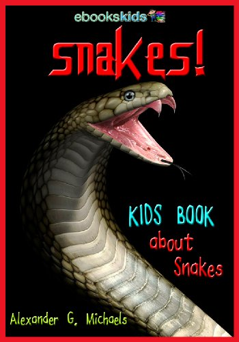 Snakes! A Kids Book About Snakes - Fun Facts & Amazing Pictures About the Python, Anaconda, Viper & More (eBooks Kids Nature 6) Test