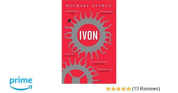 dde095974408 Ivon  Amazon.co.uk  Michael Aylwin  9781910453469  Books
