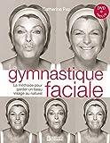 La Gymnastique faciale et DVD inclus: La m?thode pour garder un beau visage au naturel by Catherine Pez (November 05,2007)