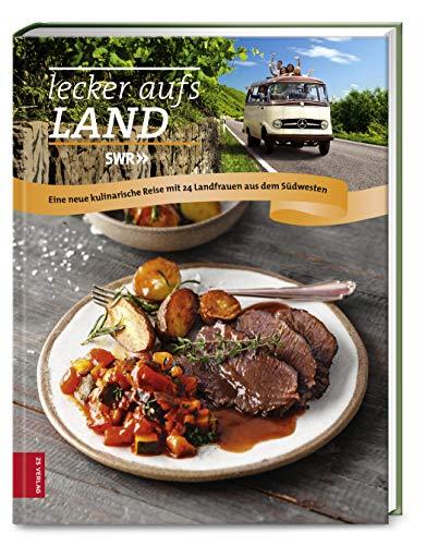 Lecker aufs Land (Bd.3): Eine neue kulinarische Reise mit 24 Landfrauen aus dem...