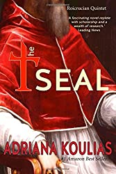 The Seal (The Rosicrucian Quartet) by Adriana Koulias (2013-04-26)