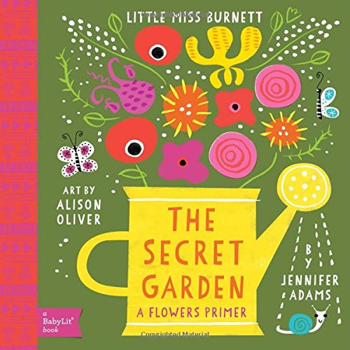 Little Miss Burnett: A Babylit Flower Primer: The Secret Garden