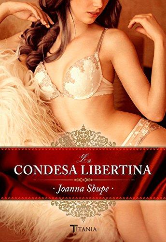 La condesa libertina (Titania época) por Joanna Shupe