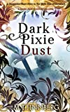 Dark Pixie Dust (A Dark Fairytale Retelling: A companion short story to The Night Side Of Neverland) (English Edition)