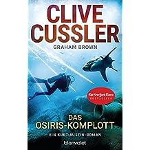 Das Osiris-Komplott: Ein Kurt-Austin-Roman (Die Kurt-Austin-Abenteuer, Band 13)