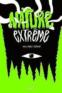 vignette de 'Nature extrême (Yves-Marie Clément)'