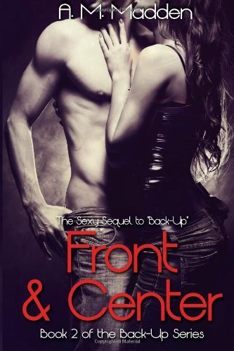 Front & Center (Book 2 of The Back-up Series) by Madden, A.M. (2014) Paperback